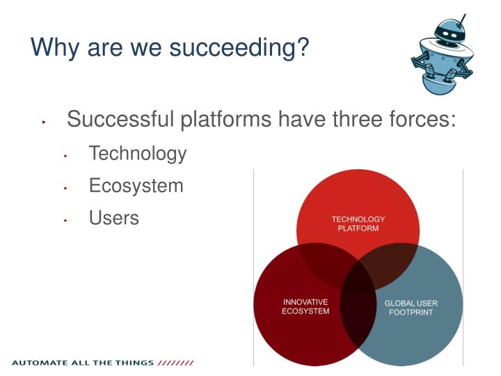 Why are we succeeding?