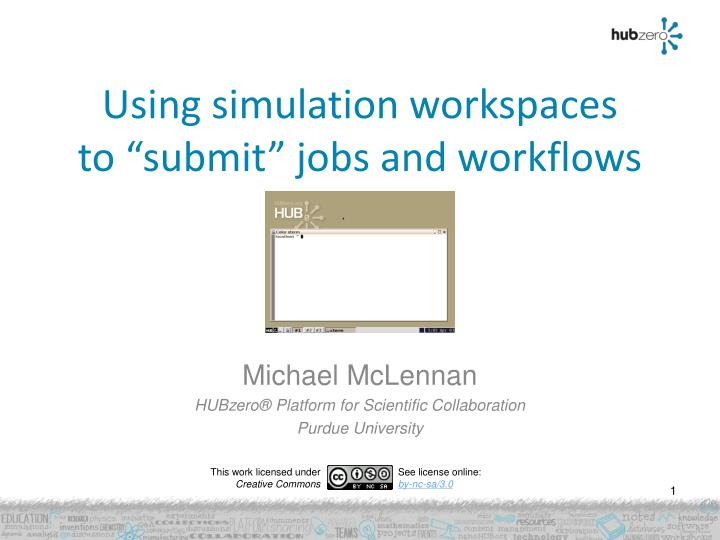 using simulation workspaces to submit jobs and workflows n.