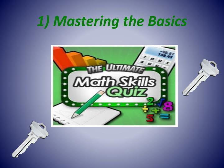 1) Mastering the Basics