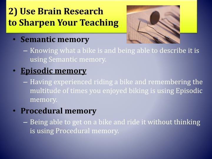 2) Use Brain Research