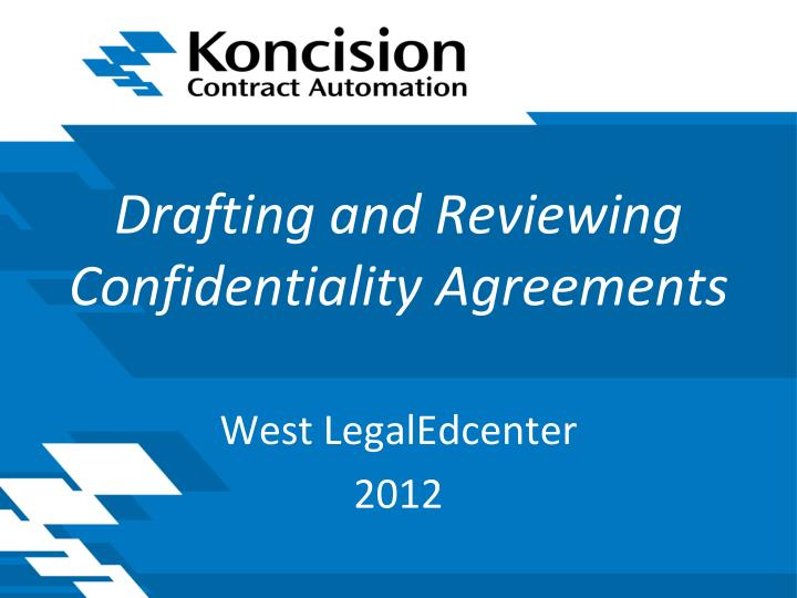 Drafting and reviewing confidentiality agreements