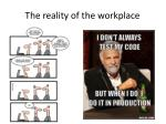 the reality of the workplace