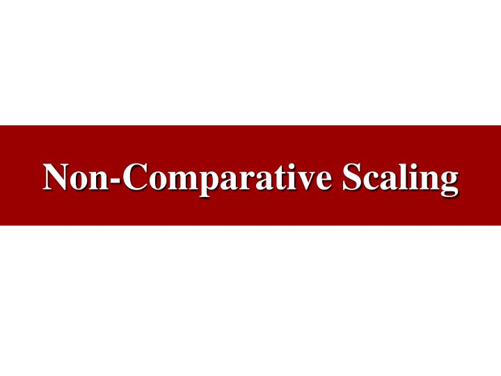 Non-Comparative Scaling