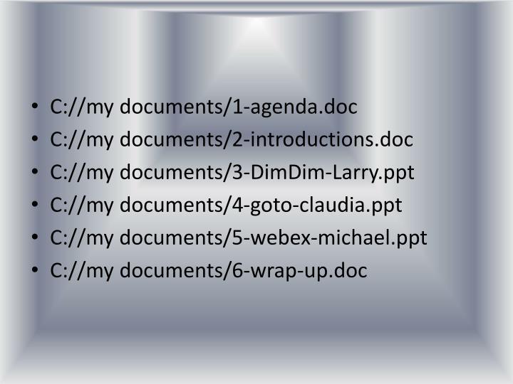 C://my documents/1-agenda.doc