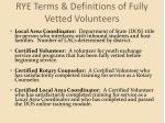 rye terms definitions of fully vetted volunteers