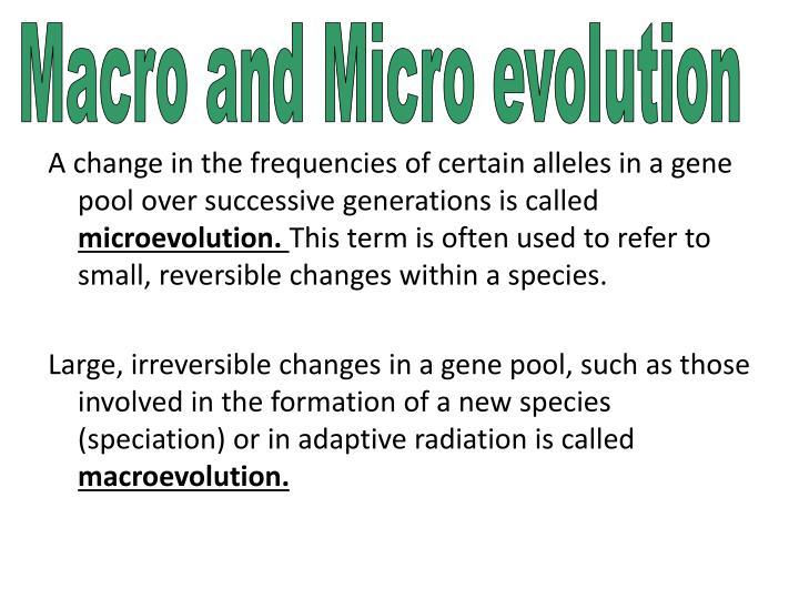 Macro and Micro evolution