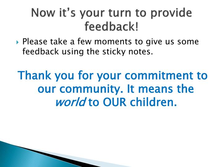 Now it's your turn to provide feedback!