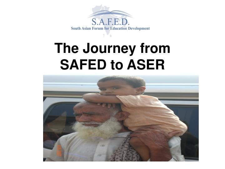 The journey from safed to aser