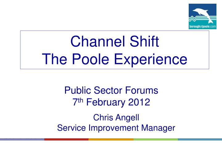 channel shift the poole experience n.