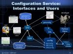 configuration service interfaces and users