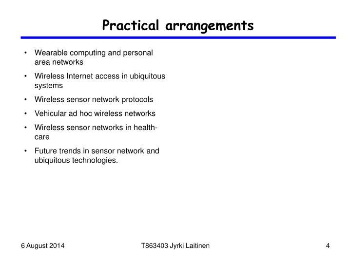 Practical arrangements