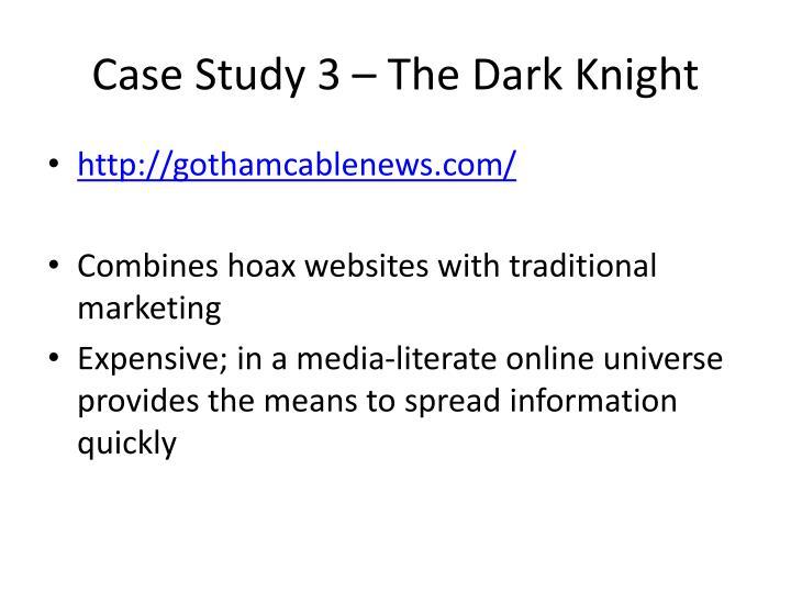 Case Study 3 – The Dark Knight