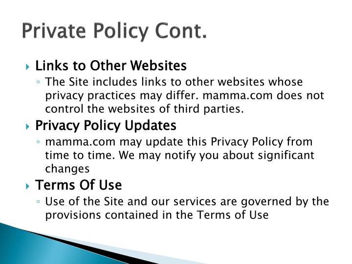 Private Policy Cont.