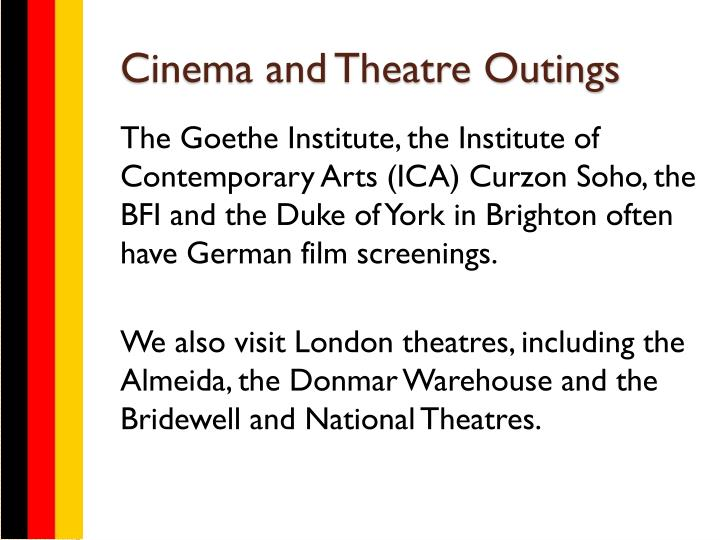 Cinema and Theatre Outings