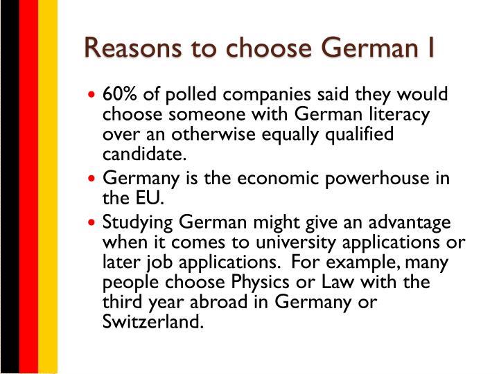 Reasons to choose German I