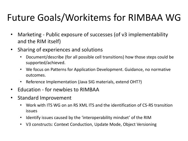 Future Goals/Workitems for RIMBAA WG