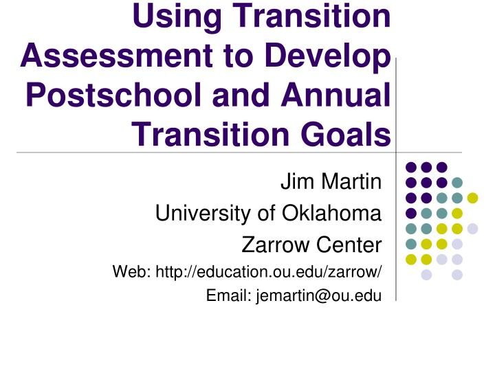 using transition assessment to develop postschool and annual transition goals n.