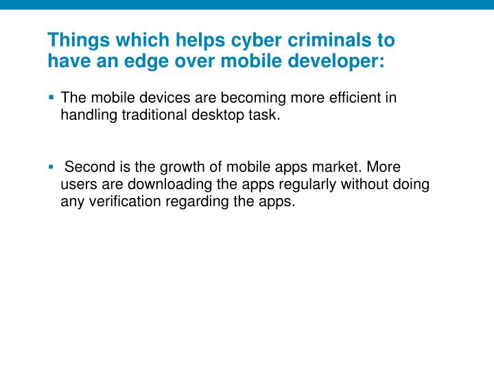 Things which helps cyber criminals to have an edge over mobile developer: