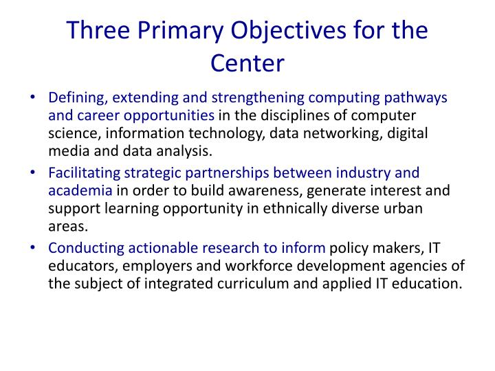 Three primary objectives for the center