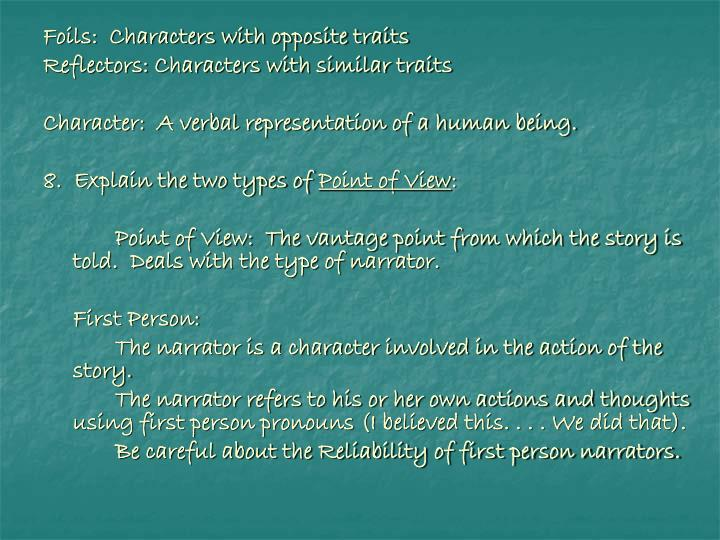 Foils:  Characters with opposite traits