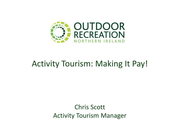 Activity Tourism: Making It Pay!