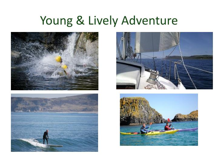 Young & Lively Adventure