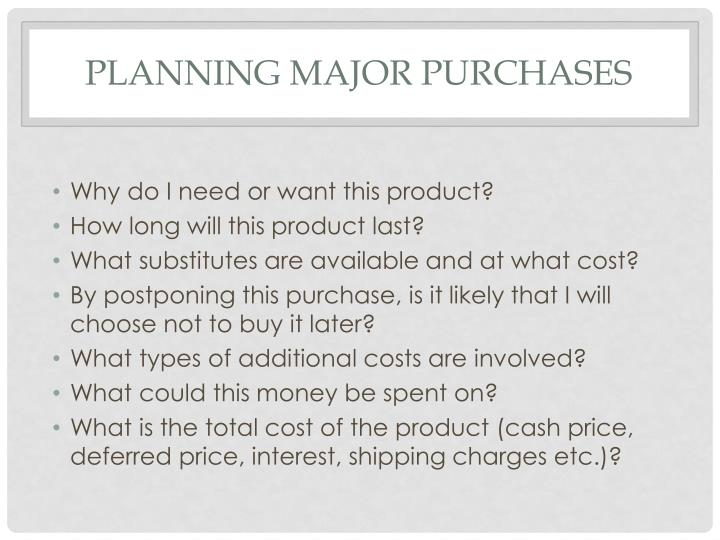 Planning Major purchases
