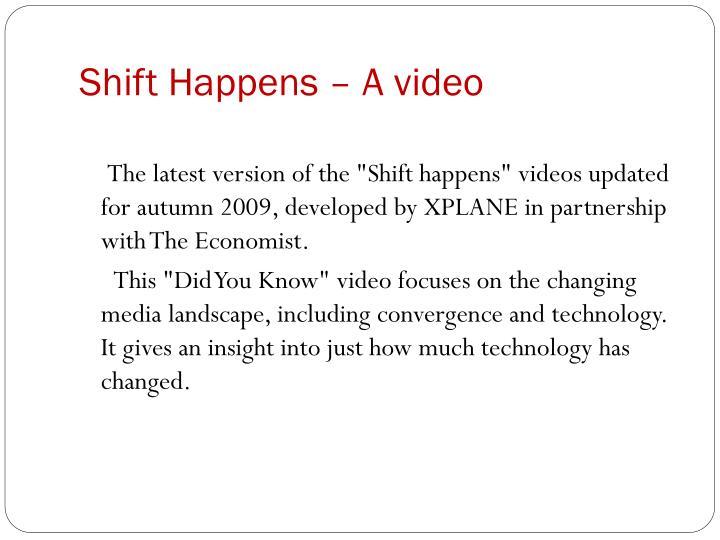 Shift Happens – A video