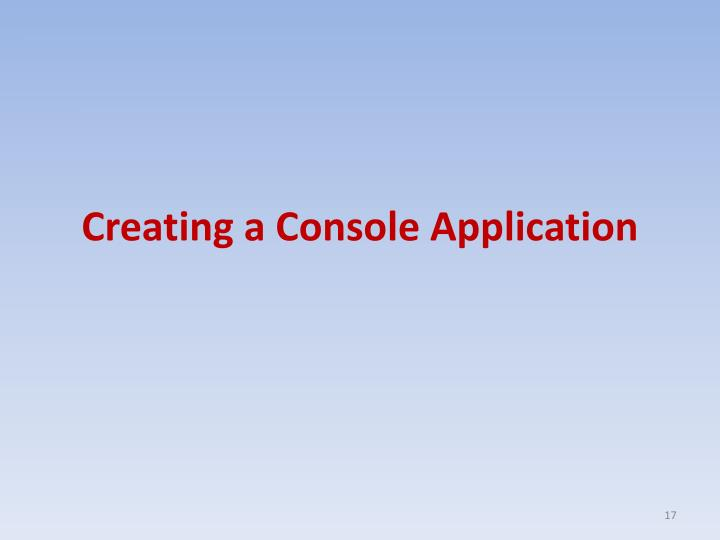 Creating a Console Application