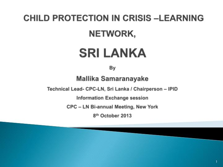 CHILD PROTECTION IN CRISIS –LEARNING NETWORK,