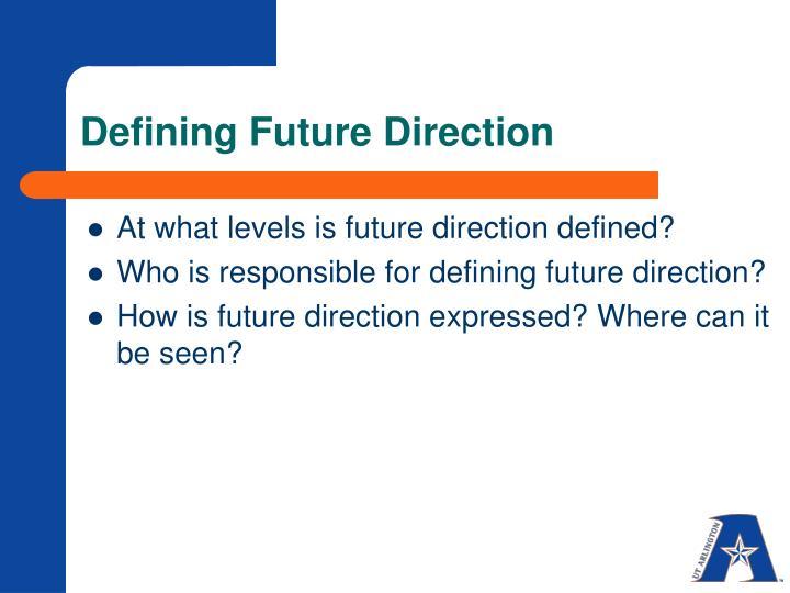 Defining future direction
