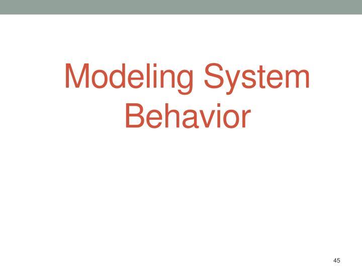 Modeling System Behavior