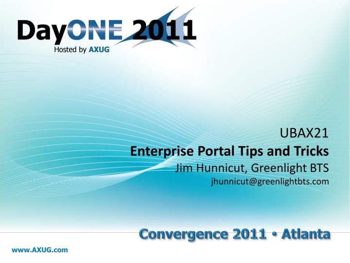 ubax21 enterprise portal tips and tricks jim hunnicut greenlight bts jhunnicut@greenlightbts com