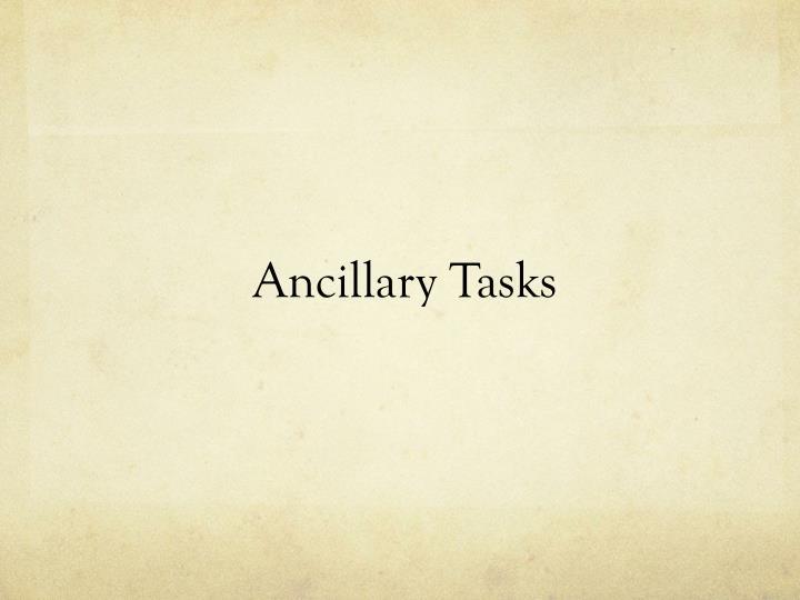 Ancillary Tasks