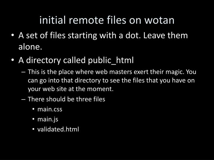 initial remote files on wotan