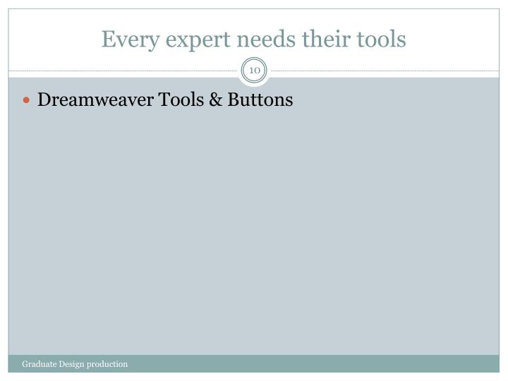 Every expert needs their tools