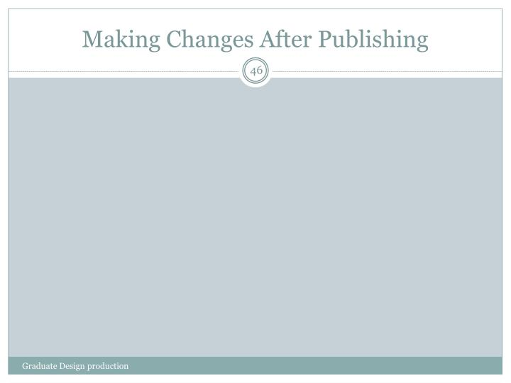 Making Changes After Publishing