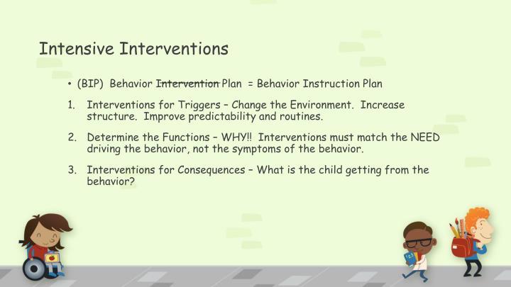Intensive Interventions