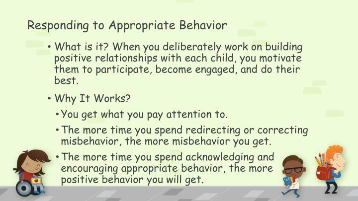 Responding to Appropriate Behavior