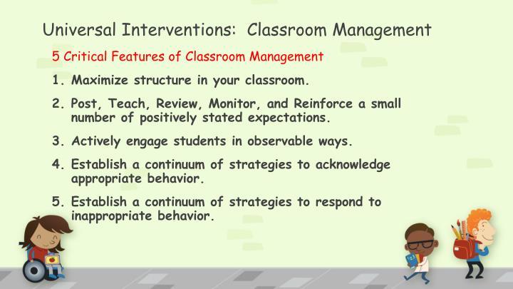 Universal Interventions:  Classroom Management