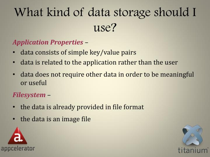 What kind of data storage should I use?