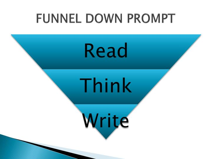 FUNNEL DOWN PROMPT