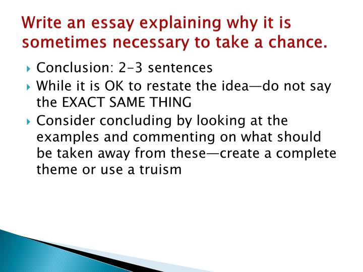 Write an essay explaining why it is sometimes necessary to take a chance.