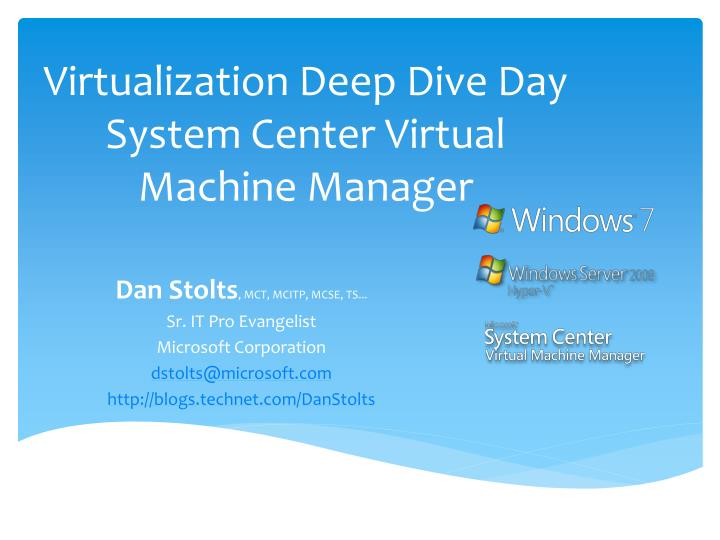 Virtualization deep dive day system center virtual machine manager