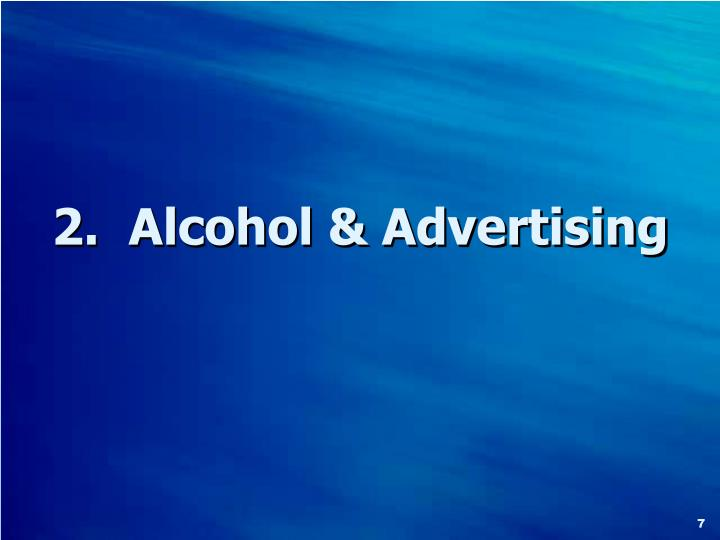 2.  Alcohol & Advertising