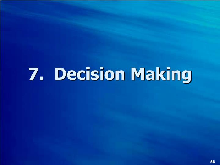 7.  Decision Making