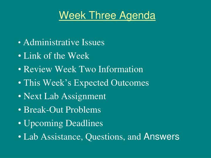 Week three agenda