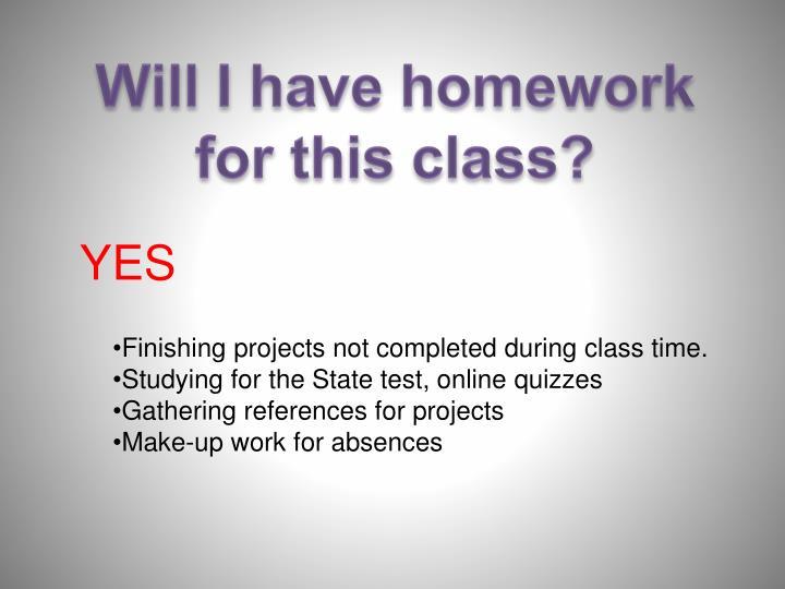 Will I have homework