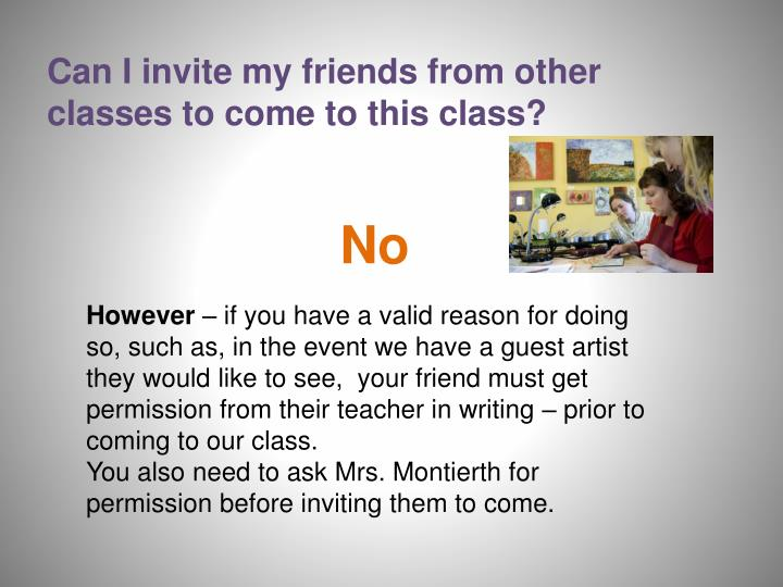 Can I invite my friends from other classes to come to this class?