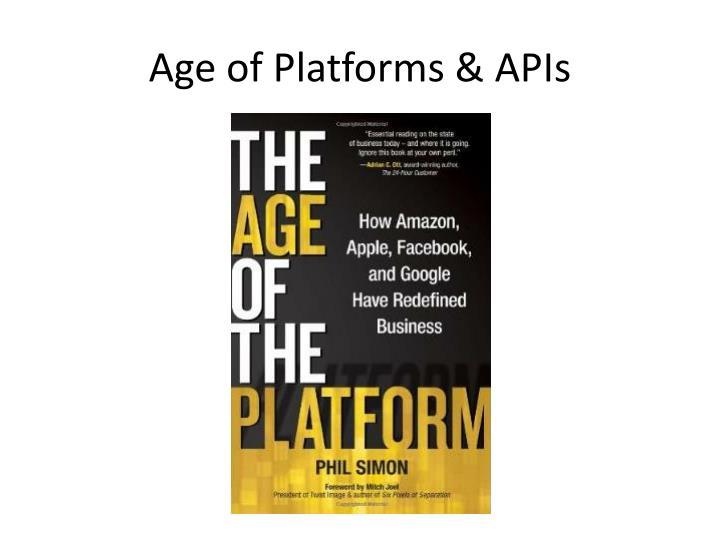 Age of Platforms & APIs